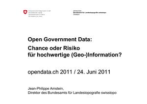 Open Government Data: opportunité ou risque pour la (géo)information de qualité? Jean-Philippe Amstein, Directeur, Office fédéral de topographie swisstopo