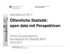 Öffentliche Statistik: Open Data mit Perspektiven, Armin Grossenbacher, Bundesamt für Statistik (BFS), Leiter Sektion Diffusion und Amtspublikationen